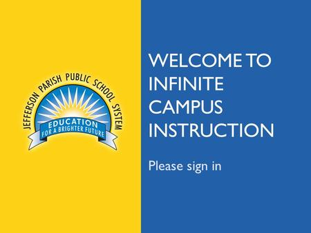 Jpschools.org Please sign in WELCOME TO INFINITE CAMPUS INSTRUCTION.