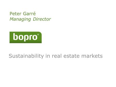 Peter Garré Managing Director Sustainability in real estate markets.