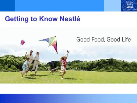 . Getting to Know Nestlé. .  Swiss company - global reach  Around 254,000 people working for us  Operating in more than 80 countries  World´s leading.