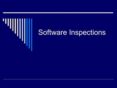 Software Inspections. Defect Removal Efficiency The number of defects found prior to releasing a product divided by The number of defects found prior.