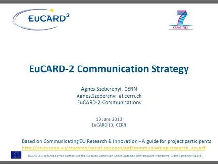 EuCARD-2 is co-funded by the partners and the European Commission under Capacities 7th Framework Programme, Grant Agreement 312453 EuCARD-2 Communication.