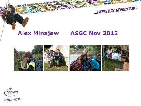 Alex Minajew ASGC Nov 2013. Where are we going today? Programme Review Vision 2018 Group work.