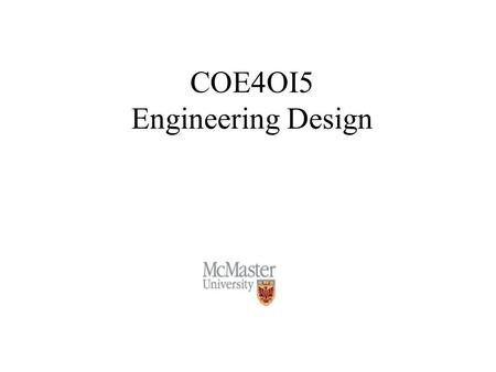 COE4OI5 Engineering Design. Copyright S. Shirani 2 Course Outline Design process, design of digital hardware Programmable logic technology Altera's UP2.