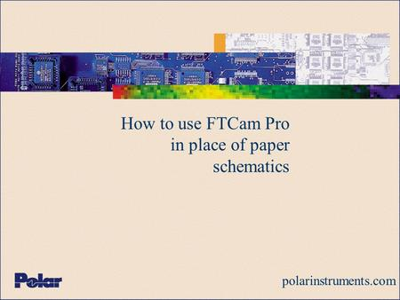 How to use FTCam Pro in place of paper schematics polarinstruments.com.