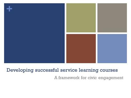 + Developing successful service learning courses A framework for civic engagement.