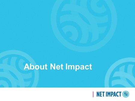 About Net Impact. 2 Instructions for use: Please do not alter the brand fonts and colors in this deck The following slides in this deck may be used as-is: