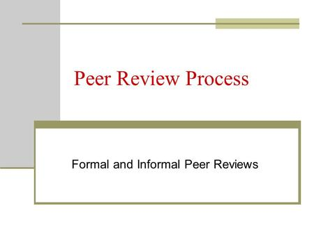 Formal and Informal Peer Reviews