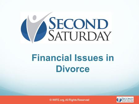 Financial Issues in Divorce © WIFE.org, All Rights Reserved.
