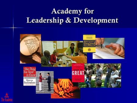 Academy for Leadership & Development. Practicum Experience Program Components Developing an Individual Professional Development Plan (IPDP) Developing.
