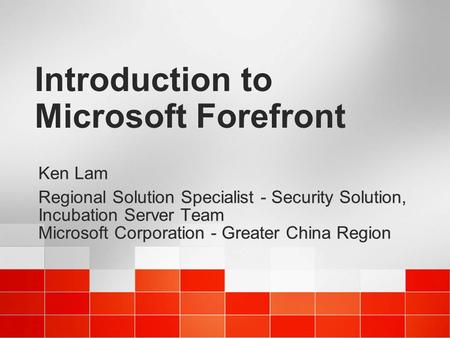 Introduction to Microsoft Forefront