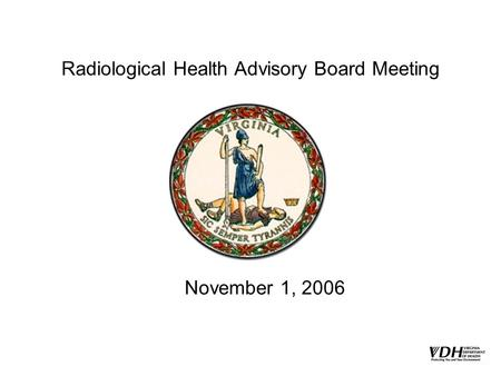 Radiological Health Advisory Board Meeting November 1, 2006.