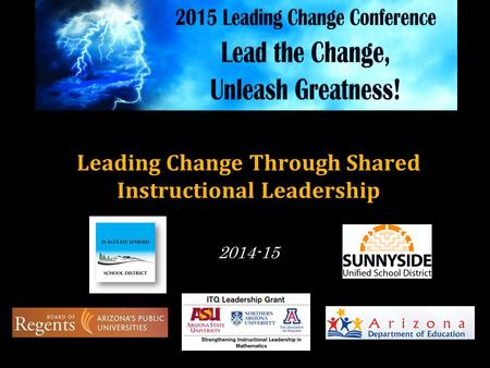 Leading Change Through Shared Instructional Leadership 2014-15.