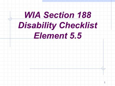 1 WIA Section 188 Disability Checklist Element 5.5.