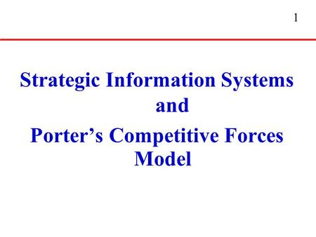 Strategic Information Systems and Porter's Competitive Forces Model