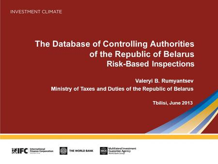 The Database of Controlling Authorities of the Republic of Belarus Risk-Based Inspections Valeryi B. Rumyantsev Ministry of Taxes and Duties of the Republic.