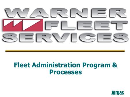 Fleet Administration Program & Processes. WHAT WFS DOES FOR YOU 2.