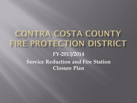 FY-2013/2014 Service Reduction and Fire Station Closure Plan 1.