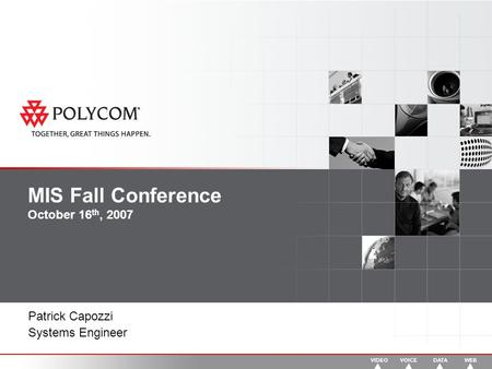 MIS Fall Conference October 16 th, 2007 Patrick Capozzi Systems Engineer.
