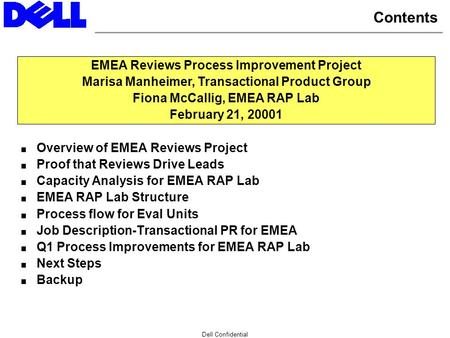 Dell Confidential Contents  Overview of EMEA Reviews Project  Proof that Reviews Drive Leads  Capacity Analysis for EMEA RAP Lab  EMEA RAP Lab Structure.