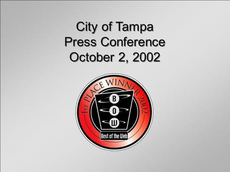 City of Tampa Press Conference October 2, 2002 City of Tampa Press Conference October 2, 2002.