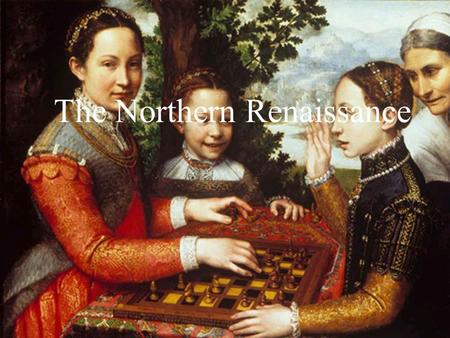 The Northern Renaissance. How is the Northern Renaissance Different from the Italian Renaissance? Began after the Italian Renaissance when big cities.