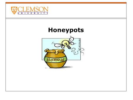 Honeypots. Introduction A honeypot is a trap set to detect, deflect, or in some manner counteract attempts at unauthorized use of information systems.