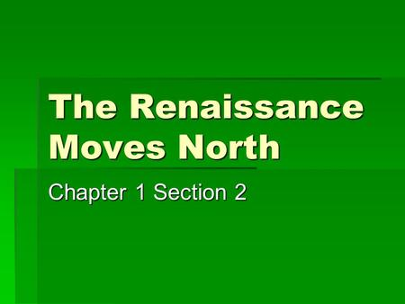 The Renaissance Moves North