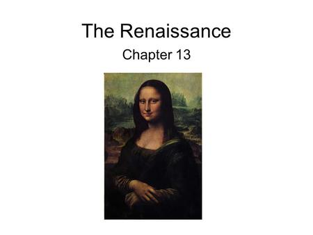 The Renaissance Chapter 13. The Renaissance in Italy Section 1.