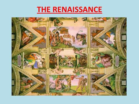 THE RENAISSANCE. Renaissance- means rebirth, revival in art, literature, science, politics, economy, medicine.