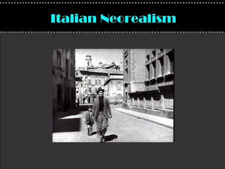 . Italian Neorealism. . Italian Neorealism (1944-50s) HISTORICAL-POLITICAL BACKGROUND n Overthrow of Mussolini's fascist regime n Monarchy abolished in.