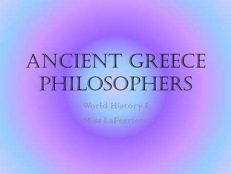 Ancient Greece Philosophers World History I Miss LaFerriere.