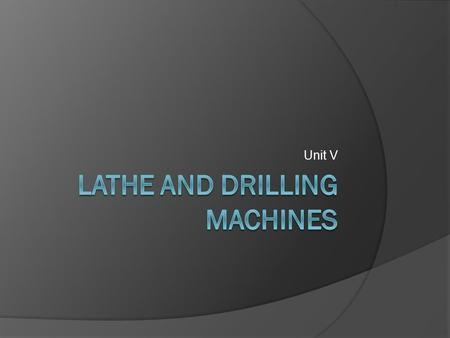 Lathe and drilling machines