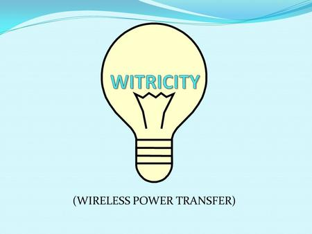 (WIRELESS POWER TRANSFER)