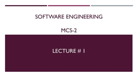 SOFTWARE ENGINEERING MCS-2 LECTURE # 1. COMPULSORY READING MATERIAL  Software Engineering (6 th edition) by IAN Sommerville  Software Engineering; A.