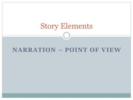 Narration – Point of View