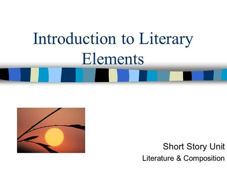 Introduction to Literary Elements Short Story Unit Literature & Composition.
