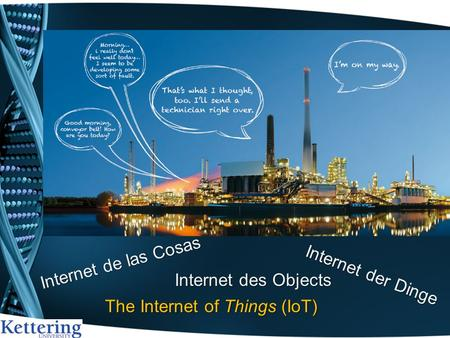 Internet de las Cosas The Internet of Things (IoT) Internet der Dinge Internet des Objects.