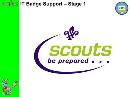 IT Badge Support – Stage 1. Before switching on make sure an adult has checked your computer is plugged in safely and the electricity is switched on at.