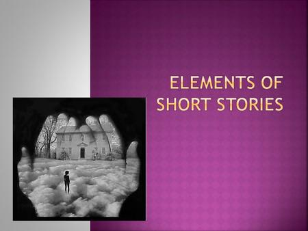  Elements of Short Stories Rap Elements of Short Stories Rap.