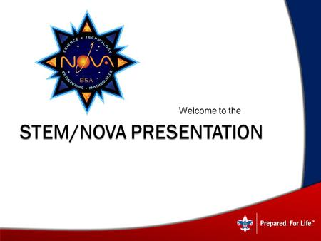 STEM/NOVA PRESENTATION Welcome to the. What Is Nova?