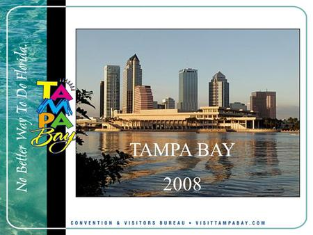 TAMPA BAY 2008. Hosted by 2008 Congress Tampa, Florida.