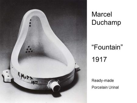 "Marcel Duchamp ""Fountain"" 1917 Ready-made Porcelain Urinal."