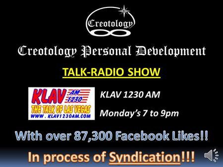 Monday's 7 to 9pm KLAV 1230 AM TALK-RADIO SHOW Creotology Personal Development.