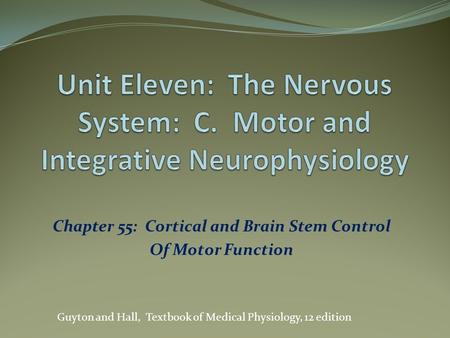 Chapter 55: Cortical and Brain Stem Control Of Motor Function