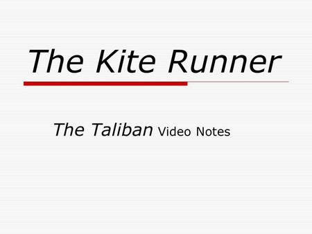 The Kite Runner The Taliban Video Notes. The Taliban  Afghans defeat the USSR in 1989.  Soviets leave a weak communist govt. when they withdraw.  Experts.