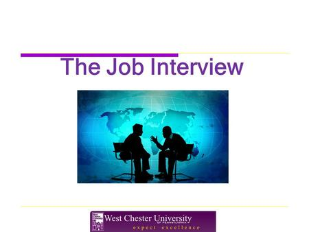The Job Interview. Interview Progression Interview preparation The interview Post-interview.