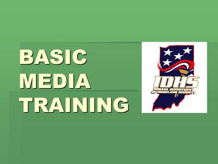 BASIC MEDIA TRAINING. 2 Two-Way Street  The media needs you  You need the media.