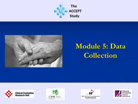 Module 5: Data Collection. This training session contains information regarding: Audit Cycle Begins Audit Cycle Begins Questionnaire Administration Questionnaire.