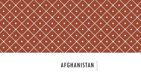 AFGHANISTAN. BACKGROUND Historically, Afghanistan fought the British colonialists for its independence Ruled by a shah, or king, from 1933- 1973 Communists.
