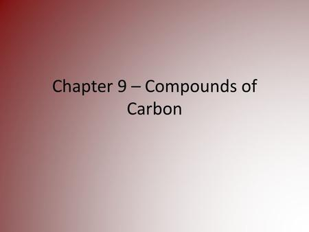 Chapter 9 – Compounds of Carbon. Bonding in Carbon Compounds Carbon's electron configuration is 1s 2 2s 2 2p 2. It is in period 2, group 14 of the periodic.